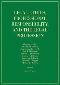 bokomslag Legal Ethics, Professional Responsibility, and the Legal Profession