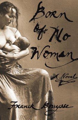 bokomslag Born of No Woman