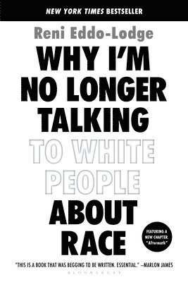 bokomslag Why I'M No Longer Talking To White People About Race