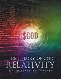 bokomslag The Theory of God Relativity