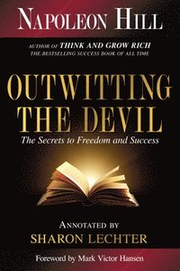 bokomslag Outwitting the Devil: The Secret to Freedom and Success