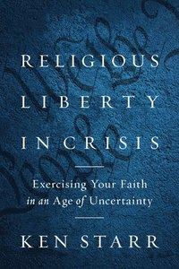 bokomslag Religious Liberty in Crisis