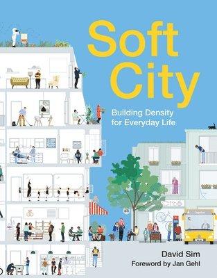 bokomslag Soft City: Building Density for Everyday Life