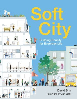 Soft City: Building Density for Everyday Life 1