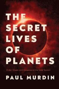 bokomslag Secret Lives Of Planets