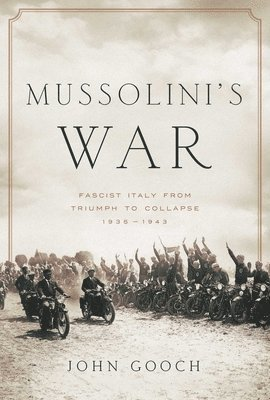 bokomslag Mussolini's War: Fascist Italy from Triumph to Collapse: 1935-1943