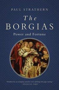 bokomslag The Borgias: Power and Fortune