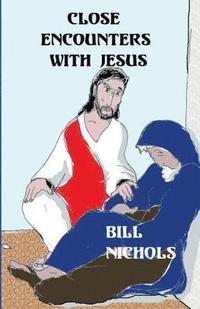 bokomslag Close Encounters With Jesus