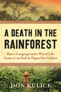 bokomslag A Death in the Rainforest: How a Language and a Way of Life Came to an End in Papua New Guinea