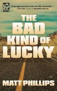 bokomslag The Bad Kind of Lucky
