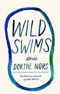bokomslag Wild Swims: Stories