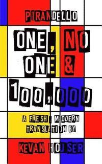 bokomslag One, No One & 100,000: A Fresh, Modern Translation by Kevan Houser