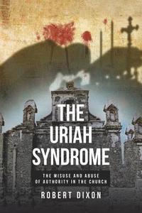 bokomslag The Uriah Syndrome