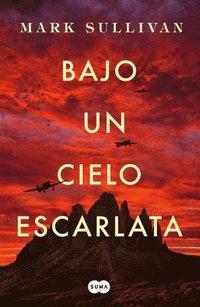 bokomslag Bajo Un Cielo Escarlata / Beneath a Scarlet Sky