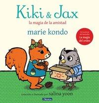 bokomslag Kiki & Jax: La Magia de la Amistad = Kiki & Jax