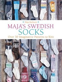 bokomslag Maja's Swedish Socks: Over 35 Imaginative Patterns to Knit