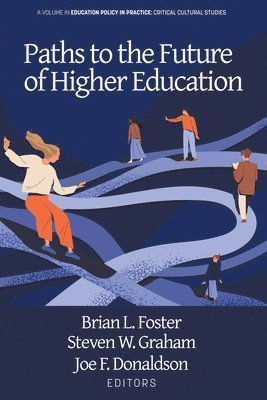 Paths to the Future of Higher Education 1