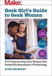 bokomslag Geek Girl's Guide to Geek Women