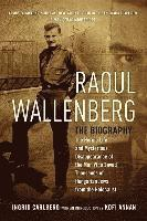 bokomslag Raoul Wallenberg: The Heroic Life and Mysterious Disappearance of the Man Who Saved Thousands of Hungarian Jews from the Holocaust