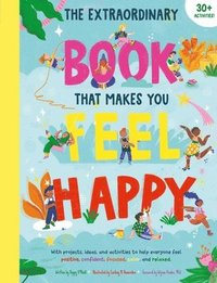 bokomslag The Extraordinary Book That Makes You Feel Happy: (Kid's Activity Books, Books about Feelings, Books about Self-Esteem)