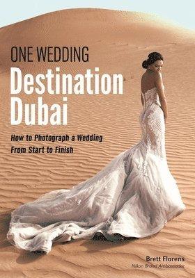bokomslag One wedding destination dubai - how to photograph a wedding from start to f
