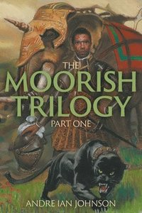 bokomslag The Moorish Trilogy - Part One