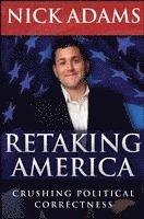 bokomslag Retaking america - crushing political correctness