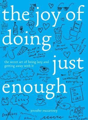 bokomslag The Joy of Doing Just Enough - The Secret Art of Being Lazy and Getting Away with It