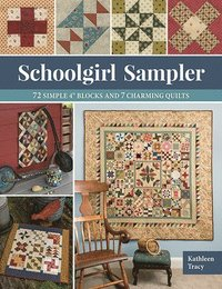 bokomslag Schoolgirl Sampler: 72 Simple 4 Blocks and 7 Charming Quilts