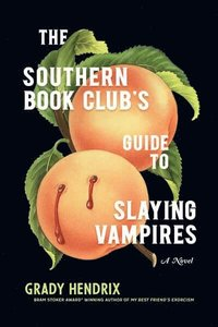 bokomslag The Southern Book Club's Guide to Slaying Vampires
