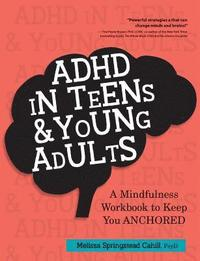 bokomslag ADHD in Teens & Young Adults: A Mindfulness Based Workbook to Keep You ANCHORED