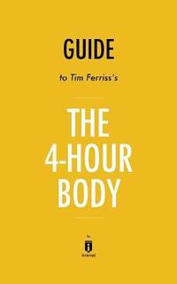 bokomslag Guide to Tim Ferriss's The 4-Hour Body
