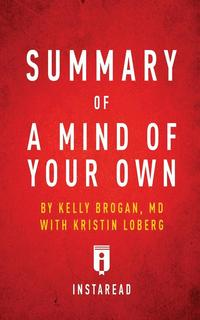bokomslag Summary of A Mind of Your Own by Kelly Brogan with Kristin Loberg Includes Analysis