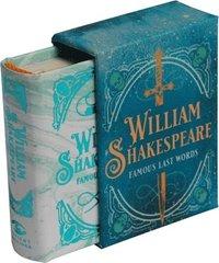 bokomslag William Shakespeare: Famous Last Words