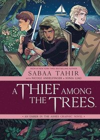 bokomslag A Thief Among the Trees: An Ember in the Ashes Graphic Novel