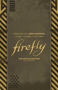 bokomslag Firefly: The Unification War Deluxe Edition