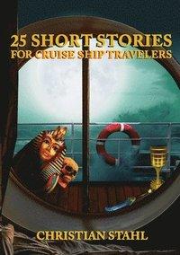 bokomslag 25 Short Stories for Cruise Ship Travelers