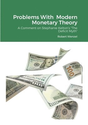 Problems With Modern Monetary Theory 1