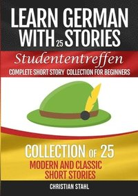 bokomslag Learn German with Stories Studententreffen Complete Short Story Collection for Beginners