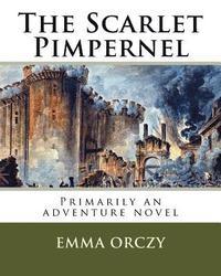 bokomslag The Scarlet Pimpernel: Primarily an Adventure Novel