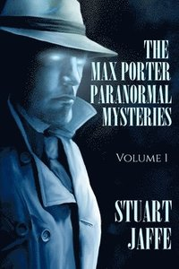 bokomslag The Max Porter Paranormal Mysteries: Volume 1