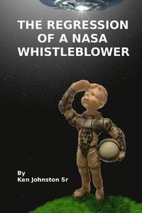 bokomslag Regression of a NASA Whistleblower: Selections from a Regression Session with Commentary