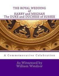bokomslag THE ROYAL WEDDING of HARRY and MEGHAN, The DUKE and DUCHESS of SUSSEX
