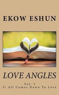 bokomslag Love Angles: It All Comes Down To Love