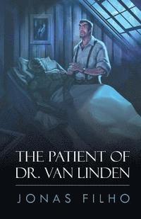 bokomslag The Patient of Dr. Van Linden