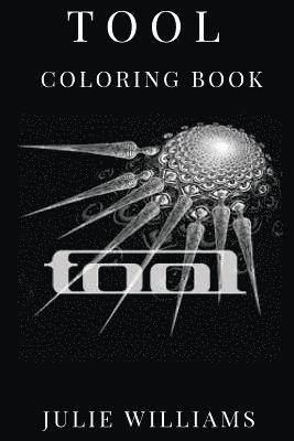 bokomslag Tool Coloring Book: Versatile Voice of James Maynard Keenan and Odd Time Signatures and Drum Beats Inspired Adult Coloring Book