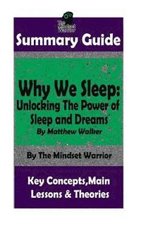 bokomslag Summary: Why We Sleep: Unlocking the Power of Sleep and Dreams: By Matthew Walker