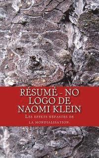 bokomslag Résumé - No Logo de Naomi Klein: Les effets néfastes de la mondialisation.