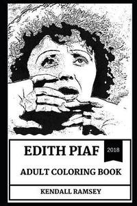 bokomslag Edith Piaf Adult Coloring Book: Legendary French Cabaret Performer and Famous Actress, Chanteuse Prodigy and Cultural Icon Inspired Adult Coloring Boo
