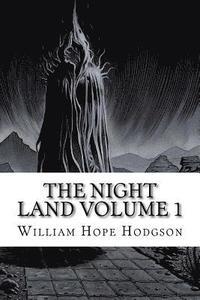 bokomslag The Night Land Volume 1